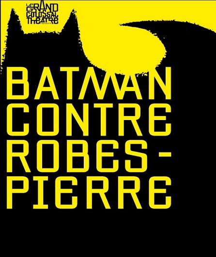 Affiche du spectacle Batman contre Robespierre