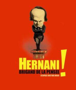 Affiche de la pièce Hernani, brigand de la pensée
