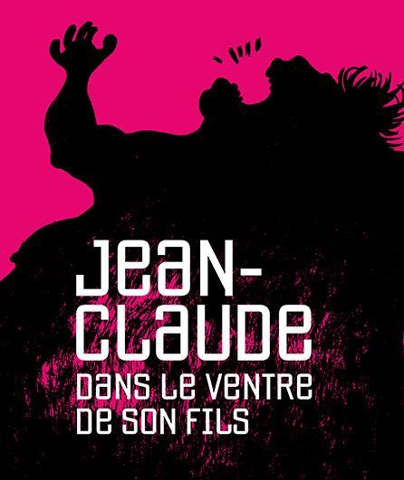 """Affiche du spectacle """"Jean-Claude dans le ventre de son fils"""""""